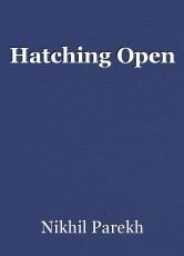 Hatching Open