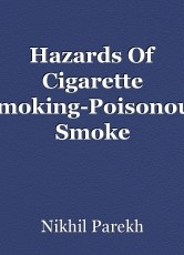 Hazards Of Cigarette Smoking-Poisonous Smoke