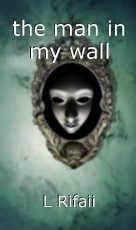 the man in my wall