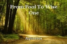 From Fool To Wise One