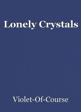 Lonely Crystals