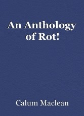 An Anthology of Rot!