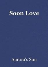 Soon Love