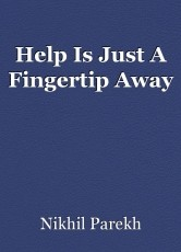 Help Is Just A Fingertip Away