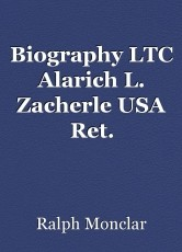Biography LTC Alarich L. Zacherle USA Ret.
