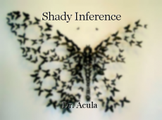 Shady Inference
