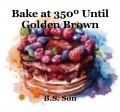 Bake at 350º Until Golden Brown