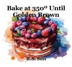 Bake at 350º Until Golden Brown