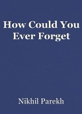 How Could You Ever Forget