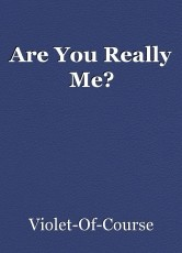 Are You Really Me?