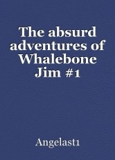 The absurd adventures of Whalebone Jim #1
