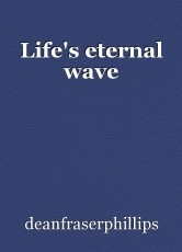 Life's eternal wave