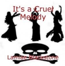 It's a Cruel Melody