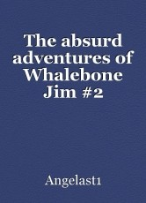 The absurd adventures of Whalebone Jim #2