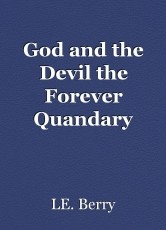 God and the Devil the Forever Quandary