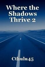 Where the Shadows Thrive 2