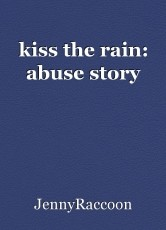 kiss the rain: abuse story