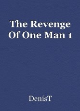 The Revenge Of One Man 1