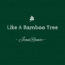 Like A Bamboo Tree