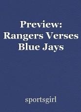 Preview: Rangers Verses Blue Jays