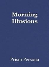 Morning Illusions
