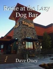Rosie at the Lazy Dog Bar