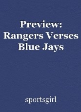 Preview: Rangers Verses Blue Jays