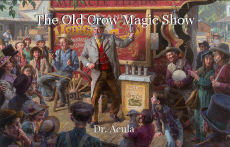 The Old Crow Magic Show