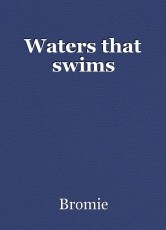 Waters that swims