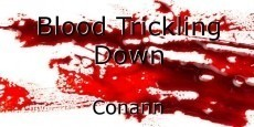 Blood Trickling Down