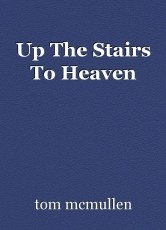 Up The Stairs To Heaven
