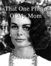 That One Photo Of My Mom