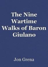 The Nine Wartime Walks of Baron Giulano (companion to 9 Words of Power)
