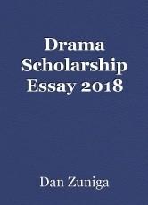 Drama Scholarship Essay 2018