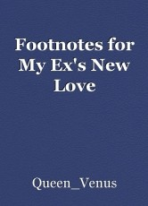 Footnotes for My Ex's New Love