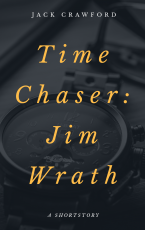 Time Chaser: Jim Wrath