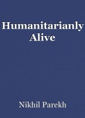 Humanitarianly Alive
