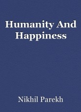 Humanity And Happiness
