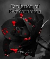 Evolution of Reincarnation
