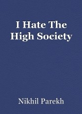 I Hate The High Society