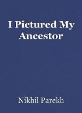 I Pictured My Ancestor
