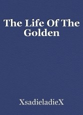 The Life Of The Golden