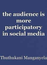 the audience is more participatory in social media than pre-social media