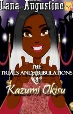The Trial and Tribulations  Of  Kazumi Okisu