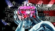 Mind-Control Experimentation: A Travesty of Human Rights in the United States