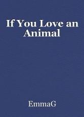 If You Love an Animal