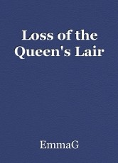 Loss of the Queen's Lair