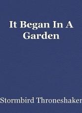 It Began In A Garden