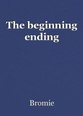 The beginning ending