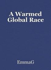 A Warmed Global Race